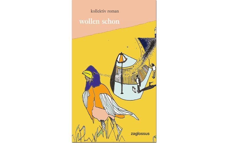 """Cover des Buches """"Wollen schon"""". Auf dem Buch ist die Zeichnung eines Vogels, im Hintergrund menschliche Gestalten, zu sehen."""